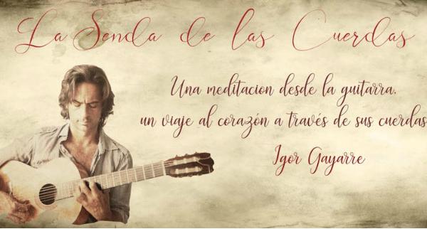 Concierto de Guitarra: la Senda de las Cuerdas de Igor Gayarre